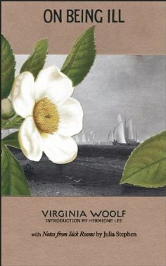 The best books on Medicine and Literature - On Being Ill by Virginia Woolf