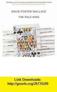 The Pale King (9781609419752) David Foster Wallace , ISBN-10: 1609419758  , ISBN-13: 978-1609419752 , ASIN: B005HBQEOI , tutorials , pdf , ebook , torrent , downloads , rapidshare , filesonic , hotfile , megaupload , fileserve