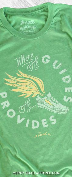 Christian T-Shirt | Where He Guides He Provides Isaiah 58:11 | Green Triblend Scripture Tee for Women or Men ©2017 Copyright Mercy Road Apparel