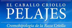 El Caballo Criollo - Pelajes - Cromohipología de la Raza Criolla: 8- EL COLOR DE LOS CABALLOS (2da. PARTE)