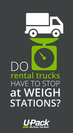 If you're moving in a rental truck, you may not be aware of the rules regarding weigh stations. Find out what you need to do to avoid fines.