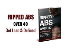 A Strategy for Getting Lean Over 40 - Lean Over 40 For Men