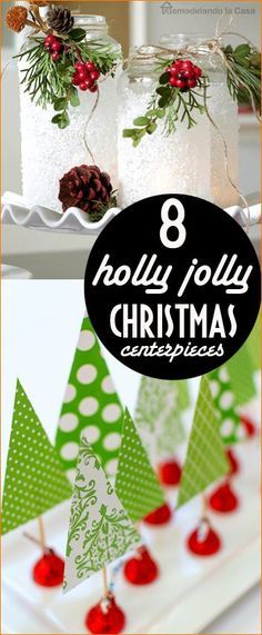 8 Christmas Centerpieces.  Home decor for the holidays.  Christmas table centerpieces.  Christmas mason jar crafts.