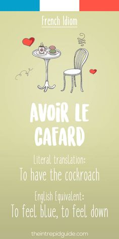 French idiom-avoir le cafard
