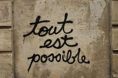 tout est possible / todo es posible / everything is possible / kaikki on mahdollista The Words, More Than Words, Cool Words, Words Quotes, Me Quotes, Sayings, Tout Est Possible, Everything Is Possible, Moral