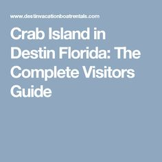 Crab Island in Destin Florida: The Complete Visitors Guide
