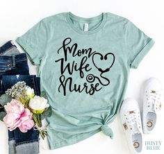 Excited to share this item from my #etsy shop: Mom Wife Nurse T-shirt