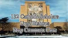 One hundred and thirty two Catholic scholars have signed a letter addressed to the Bishops condemning the use of the Common Core curriculum in Catholic schools. The principal author ...