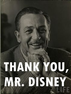 I love this :) Except he wouldn't like being called Mr. Disney because we are on a first name basis