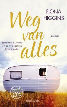 Weg van alles | Fiona Higgins: Ontroerende maar vooral sprankelende roman over liefde, verlies en jezelf tegenkomen, gegoten in een…