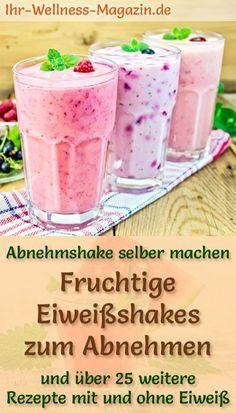 Fruchtige Eiweißshakes und weitere leckere Abnehmshakes, Eiweißshakes & Smoothies zum selber machen für die schlanke Linie ... #shakes #eiweiß #smoothies #abnehmen