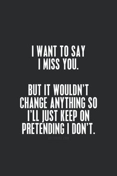 Missing Someone Quotes Endearing Missing Someone But Can't Tell Them  Google Search  Love Quotes . Inspiration