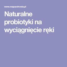 Naturalne probiotyki na wyciągnięcie ręki