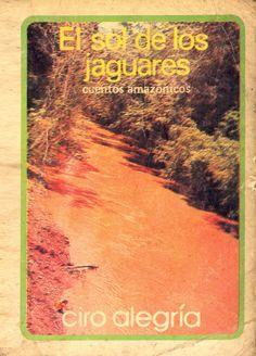 Ciro Alegría - El sol de los jaguares: cuentos amazónicos