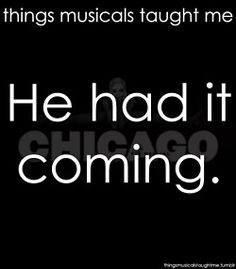 Things Musicals Taught Me (Chicago, musicals, broadway) Broadway Theatre, Musical Theatre, Broadway Shows, Chicago Musical, Broadway Quotes, Musicals Broadway, Comedia Musical, Teatro Musical, Whatever Forever