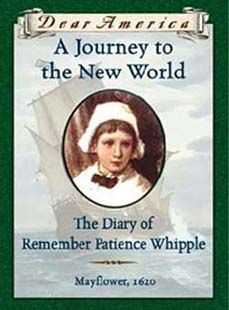 A Journey to the New World: The Diary of Remember Patience Whipple, Mayflower, 1620 by Kathryn Lasky