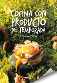 Siempre es bueno conocer los productos de cada temporada y aprovecharlos. Y si es a través de la lectura mejor que mejor. Cocina Con Producto De Temporada - Josema Azpeitia Salvador.