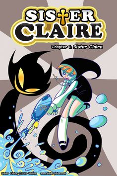 Book 1: Chapter : Sister Claire For those who like their Chosen One stories irreverent and religious-fantasy themed