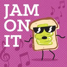Everything is better with Jam on It! #JellyismyJam