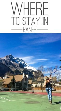 An Insiders Guide to The Best Places To Stay During Your Visit to Beautiful Banff Naional Park, Canada!