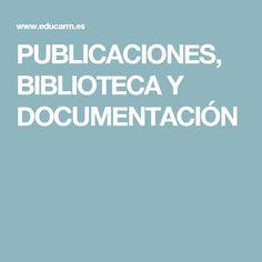 PUBLICACIONES, BIBLIOTECA Y DOCUMENTACIÓN