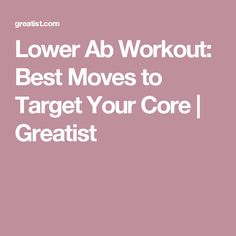 Lower Ab Workout: Best Moves to Target Your Core Lower Ab Workouts, Easy Workouts, Core Workouts, Core Exercises, Stomach Workouts, Abdominal Exercises, Abdominal Muscles, Fitness Exercises, Ab Workout At Home