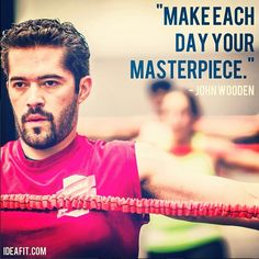 Make each day your masterpiece. Inspirational fitness quote by John Wooden.#LETSGO #motivationmonday