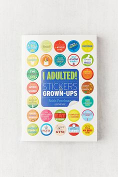 Shop I Adulted!: Stickers for Grown-Ups By Robb Pearlman at Urban Outfitters today. We carry all the latest styles, colors and brands for you to choose from right here.