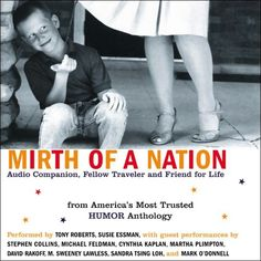 Mirth of a Nation: Audio Companion Fellow Traveler and Friend for Life (Unabridged Selections) (Unabridged) Perfect for commuter train rides rush-hour gridlock Pilates workouts or any time when levity might add to the very quality of life. With inimitable contributions by Merrill Markoe Dave Barry Garry Trudeau and Bruce McCall you have a triumphant salute to one of Americas greatest assets: its sense of humor. A salvo of hilarity from that loose canon of American humor that Mirth of a… Pilates Workout, Workouts, Martha Plimpton, Stephen Collins, American Humor, Best Audiobooks, Commuter Train, First World Problems