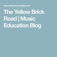 The Yellow Brick Road | Music Education Blog