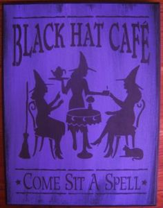 Witch signs Witchcraft primitive Black hat cafe Sisterhood sign Primitives Witches Wiccan Pagan Halloween decorations Kitchen decor by SleepyHollowPrims for $24.30