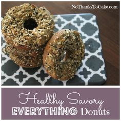 Healthy Savory Everything Donuts   No Thanks to Cake