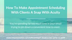 How To Make Appointment Scheduling With Clients A Snap With Acuity
