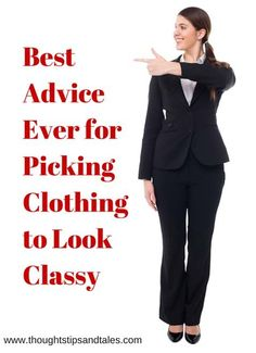 Best advice ever for dressing with class: you can't go wrong with the advice my mom gave me as a teenager.
