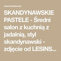 SKANDYNAWSKIE PASTELE - Średni salon z kuchnią z jadalnią, styl skandynawski - zdjęcie od LESINSKA CONCEPT
