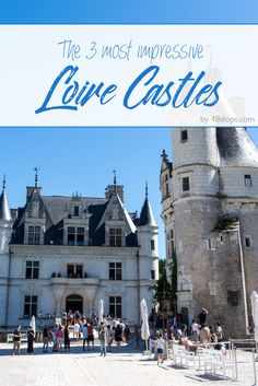 Ever seen a French chateau? Discover the 3 most impressive castles in the Loire Valley! Amazing architecture and the most beautiful gardens guaranteed!