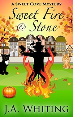 Sweet Fire and Stone (A Sweet Cove Cozy Mystery Book 7) b…
