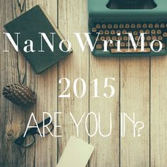 Nanowrimo 2015 tips || the girl who loved to write