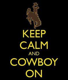 0b2db433e Wyoming cowboys Keep calm and cowboy on Wyoming Cowboys Football