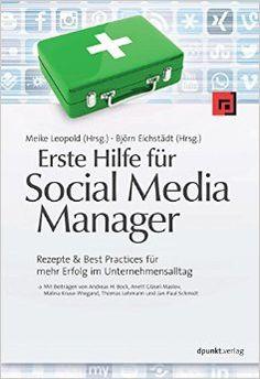 """Jetzt bestellen: Erste Hilfe für Social Media Manager. Bewährte Rezepte für eine erfolgreiche Karriere als Social Media Manager von sieben """"alten Hasen"""" aus dem Social Media Business - See more at: http://www.start-talking.de/#sthash.OxAk3VO7.dpuf"""