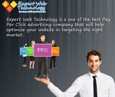 Expert Web Technology is a one of the best Pay Per Click advertising company that will help optimize your website in targeting the right market.