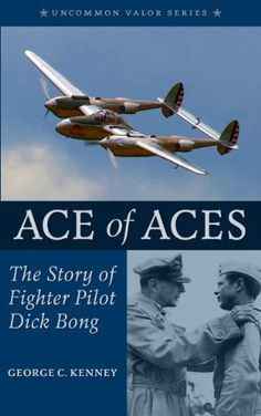 "Ace of Aces: The Story of Fighter Pilot Dick Bong  -- Kindle only (~88 pages) -- The illustrious career of Richard Ira ""Dick"" Bong, P-38 fighter pilot and America's highest-scoring air Ace. #WWII"