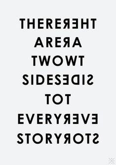 Há dois lados para toda história.