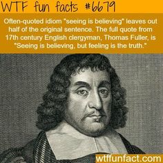 Seeing is believing WTF fun fact More Famous Quotes For Success