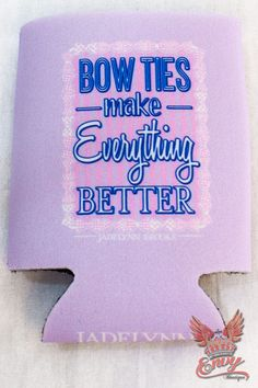 "Jadelynn Brooke Bowties Koozie - ""Bowties Make Everything Better"".. because we all know a bowtie can sure turn a southern gal's day around! Show off your feminine southern class and drink in style with this adorable koozie straight from the Jadelynn Brooke fall collection!  