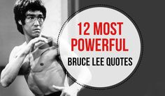 12 Most Powerful Bruce Lee Quotes @ http://chi-nese.com/12-powerful-bruce-lee-quotes/