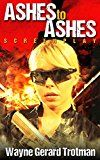 Free Kindle Book -   Ashes to Ashes: Screenplay Check more at http://www.free-kindle-books-4u.com/arts-photographyfree-ashes-to-ashes-screenplay/