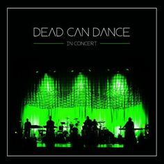 Album Premiere: Dead Can Dance Capture World Tour on 'In Concert' Dead Can Dance, Song To The Siren, Lisa Gerrard, Songs 2013, Warner Music Group, Music Film, Dance Music, Post Punk, Music Download
