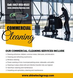 Consult today with || shinetechgroup.com || We provide commercial cleaning services in Brampton,Toronto, Etobicoke and Woodbridge.  To keep your organization at its best call us today and schedule your appointment (647) 955-9532.  7003 Steeles Ave West Unit #5 Etobicoke ON M9W 0A2
