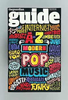 The Guardian Guide (UK) Just received a better pic from last weekends cover, here again:'Modern pop music' The Guardian Guide section Artwork Kate Moross Art director Sara Ramsbottom Inspiration Typographie, Typography Inspiration, Graphic Design Inspiration, Typographic Poster, Typographic Design, Creative Typography Design, Poema Visual, Kate Moross, Posters Conception Graphique
